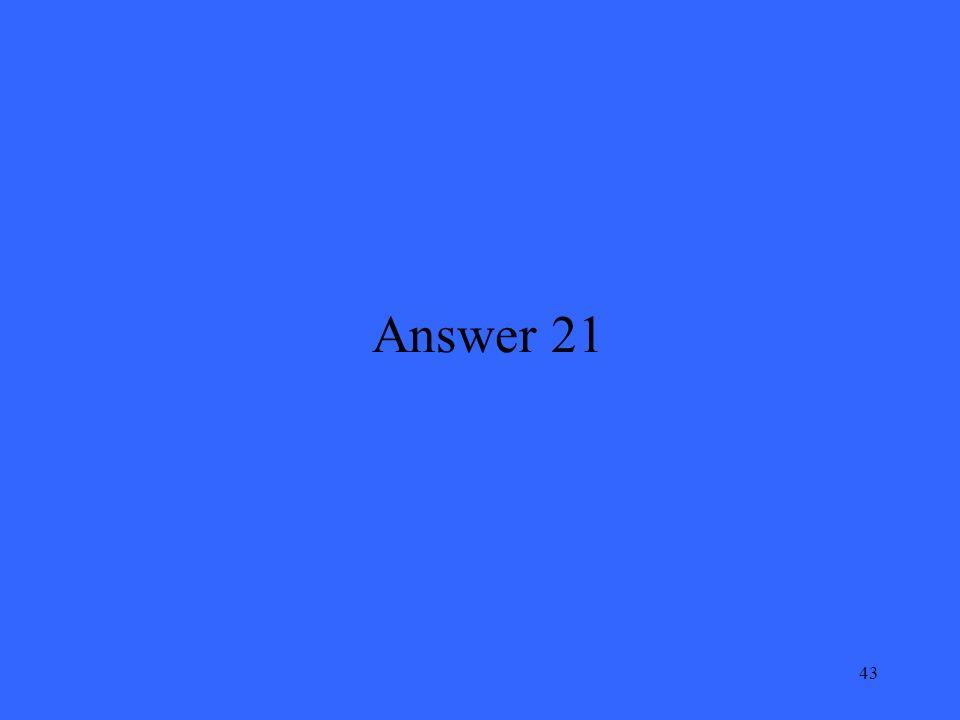 43 Answer 21