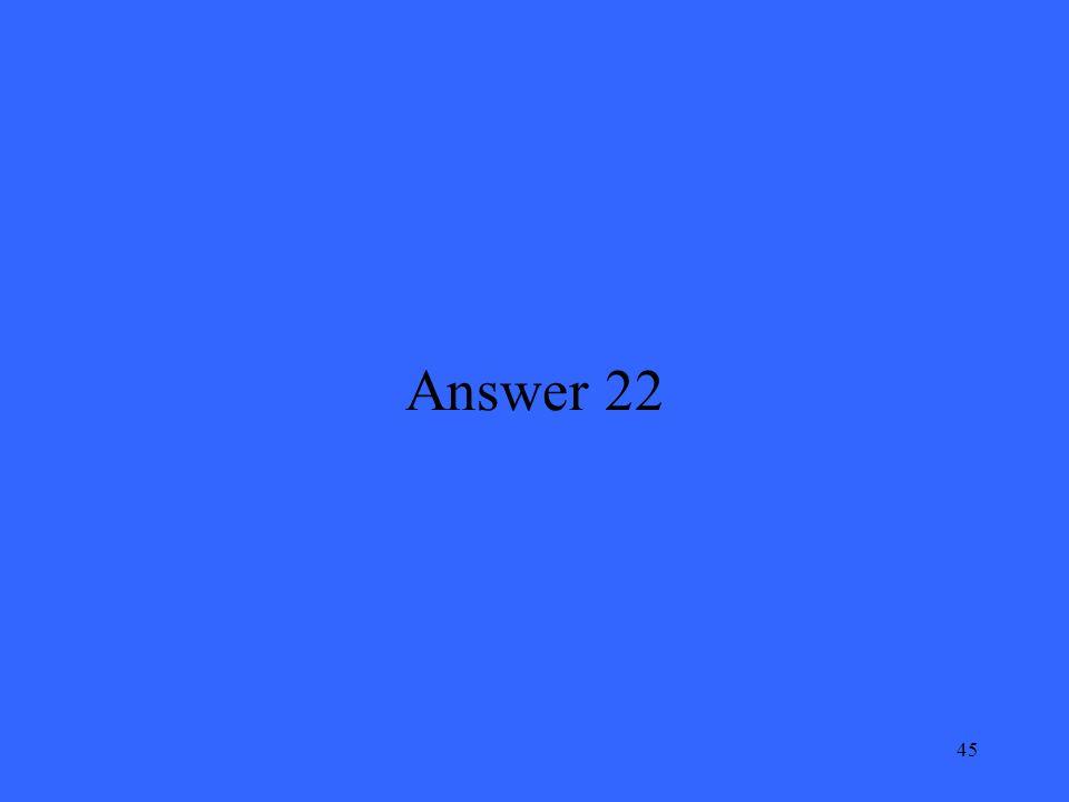 45 Answer 22