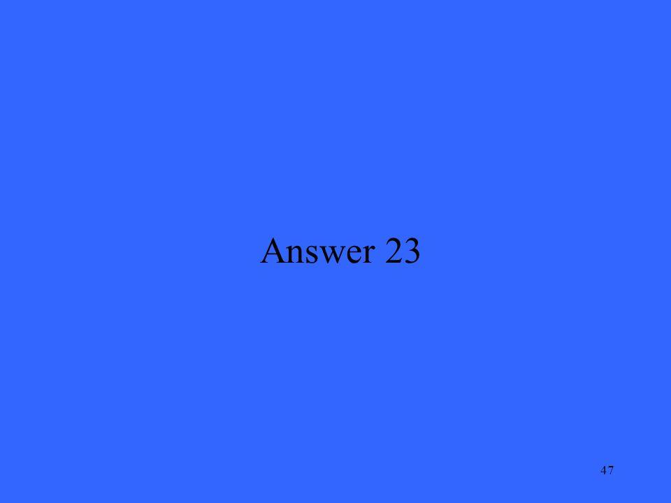 47 Answer 23
