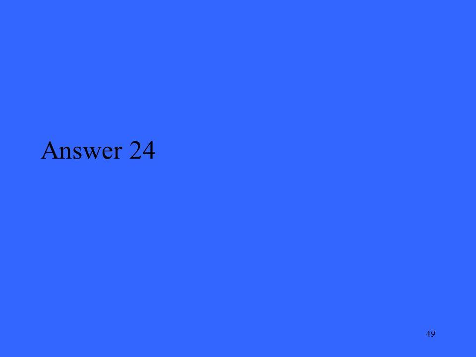 49 Answer 24