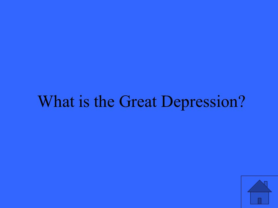 5 What is the Great Depression?