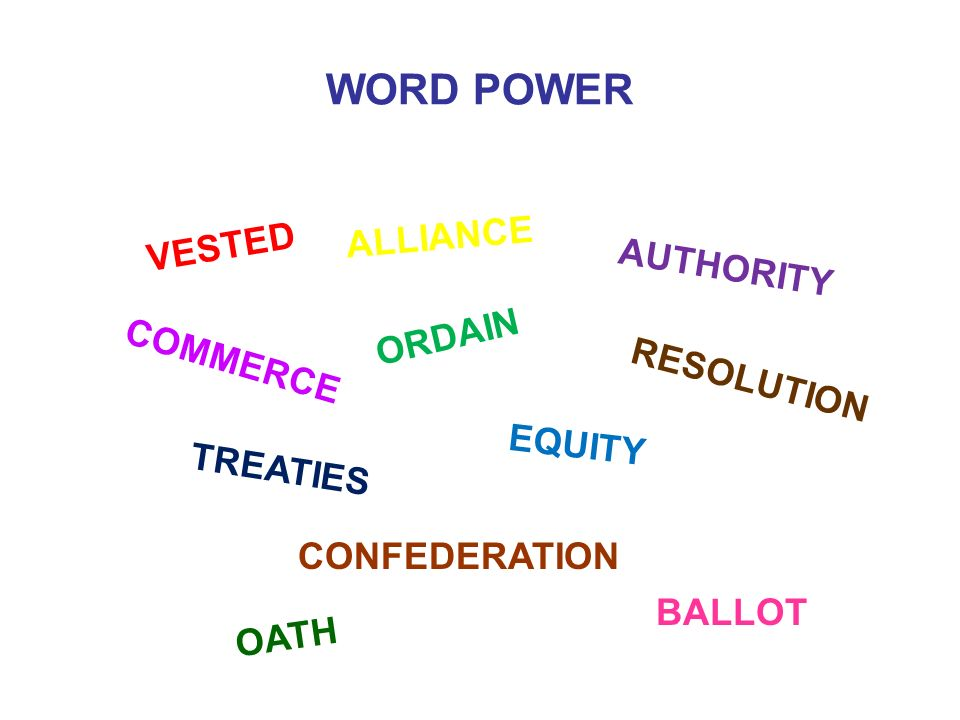 WORD POWER VESTED ORDAIN EQUITY AUTHORITY TREATIES BALLOT OATH RESOLUTION ALLIANCE CONFEDERATION COMMERCE