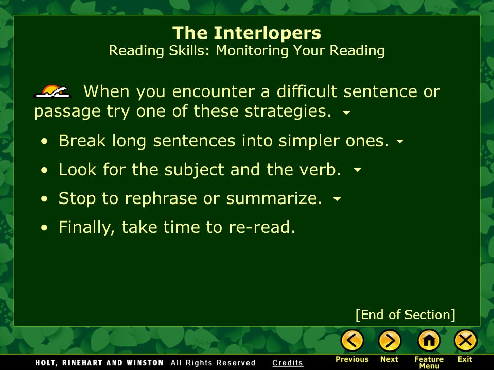 The Interlopers Reading Skills: Monitoring Your Reading When you encounter a difficult sentence or passage, try one of these strategies. Use context c