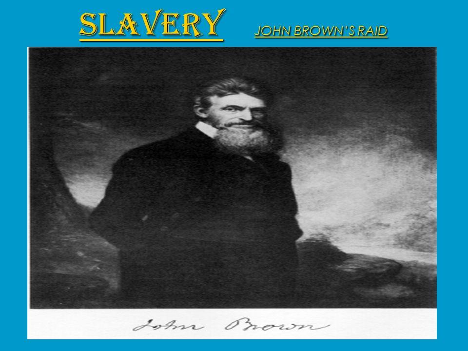 SLAVERY JOHN BROWNS RAID