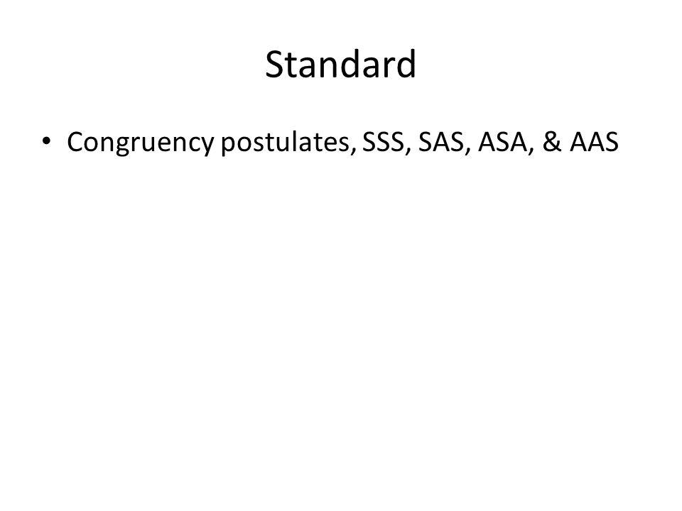 Standard Congruency postulates, SSS, SAS, ASA, & AAS