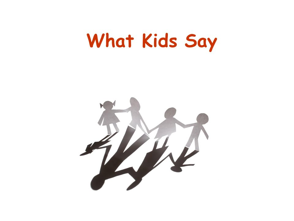 What Kids Say