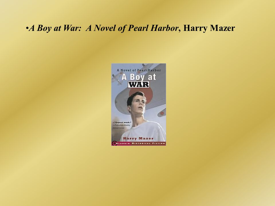 A Boy at War: A Novel of Pearl Harbor, Harry Mazer