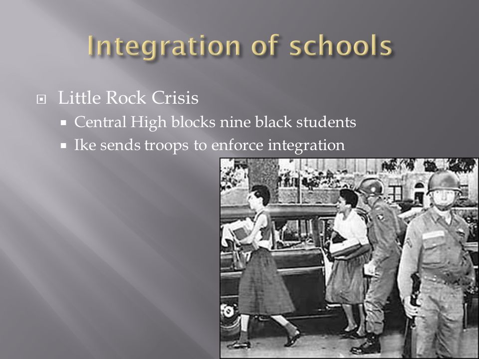 Little Rock Crisis Central High blocks nine black students Ike sends troops to enforce integration