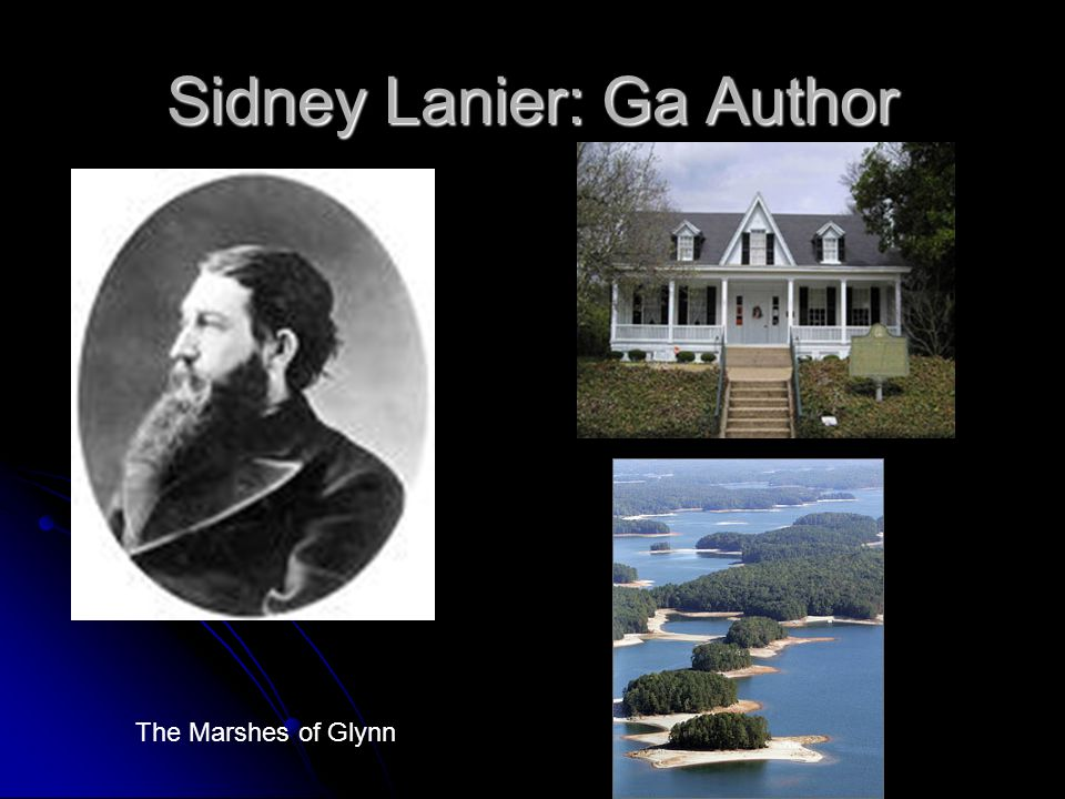 Sidney Lanier: Ga Author The Marshes of Glynn