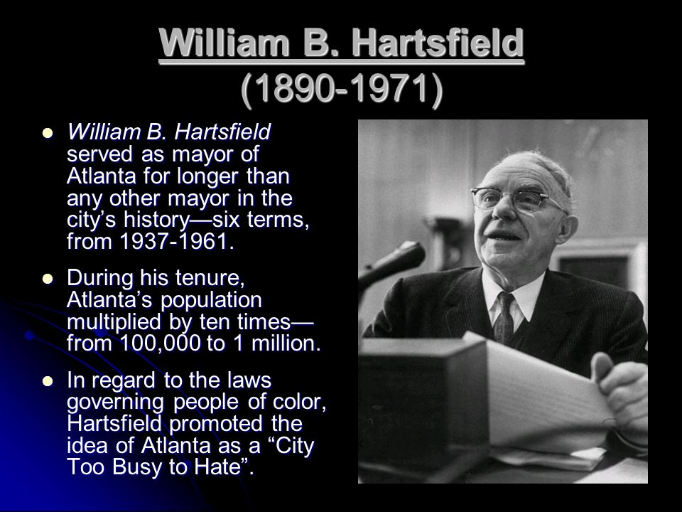 William B.Hartsfield (1890-1971) William B.