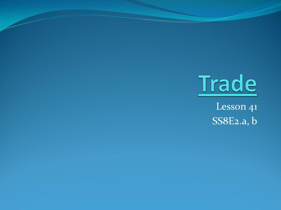 Lesson 41 SS8E2.a, b