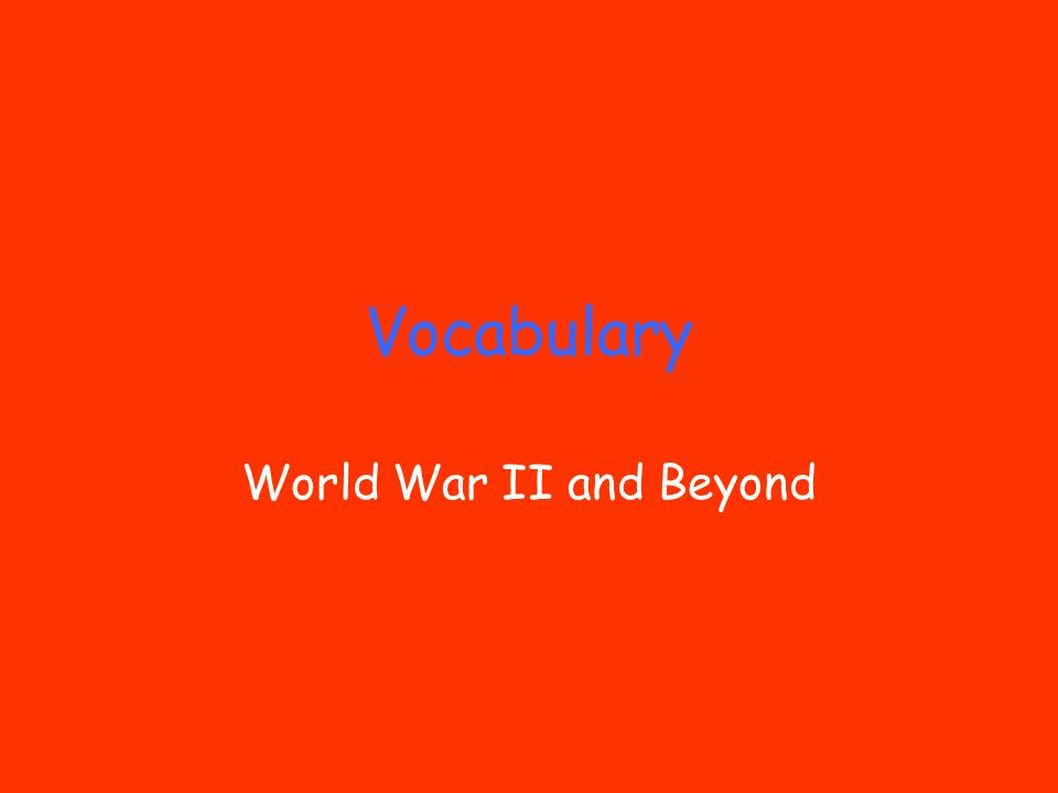 Vocabulary World War II and Beyond