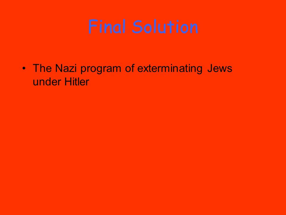 Final Solution The Nazi program of exterminating Jews under Hitler