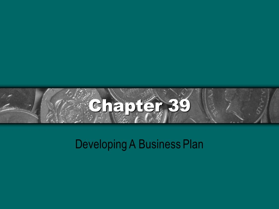 Chapter 39 Developing A Business Plan