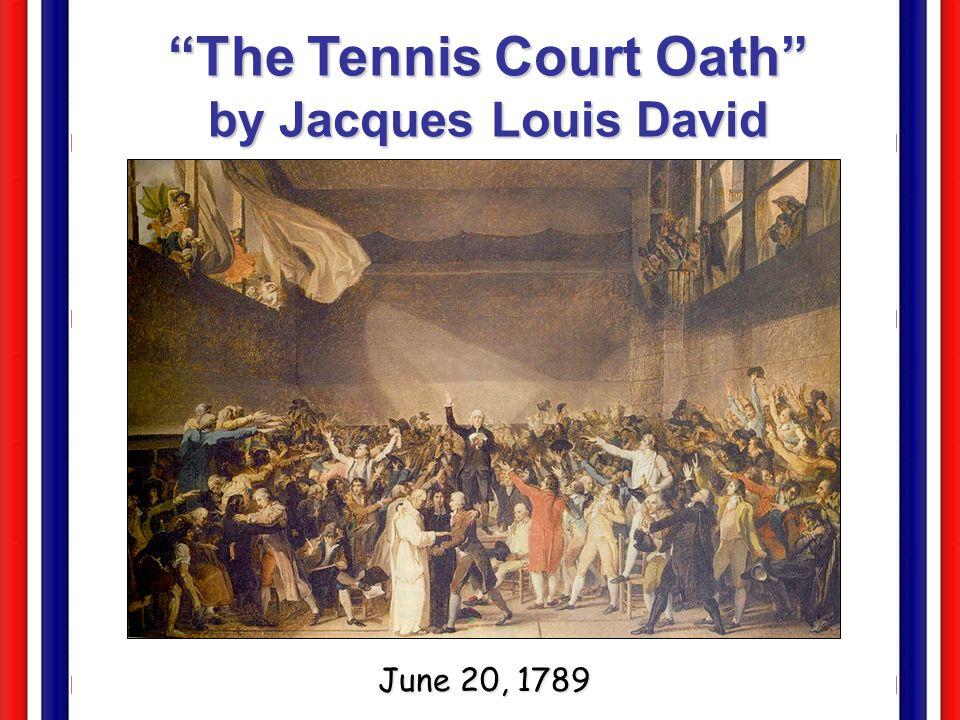 The Tennis Court Oath by Jacques Louis David June 20, 1789