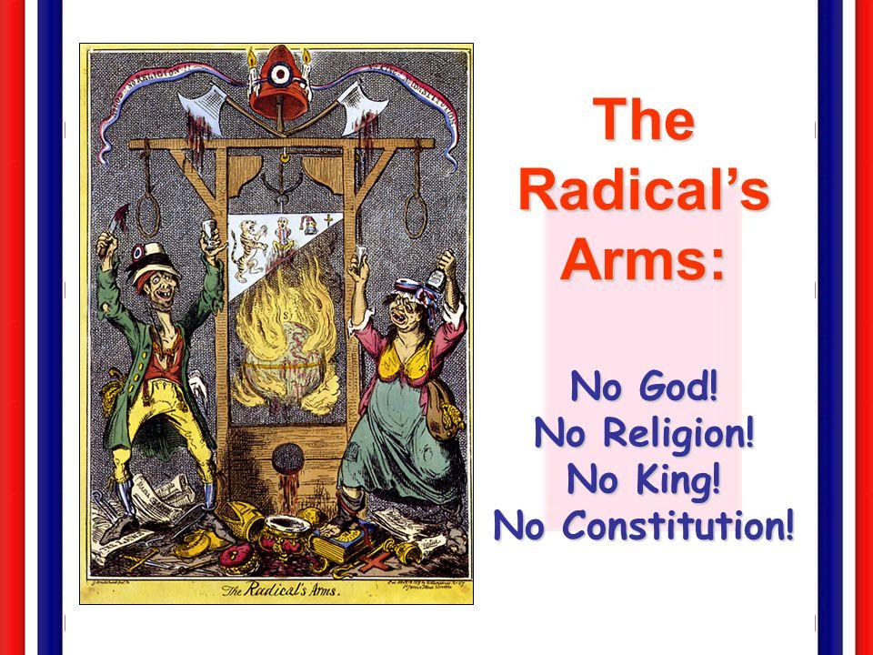 The Radicals Arms: No God! No Religion! No King! No Constitution!