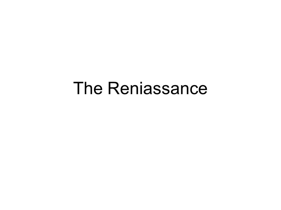 The Reniassance