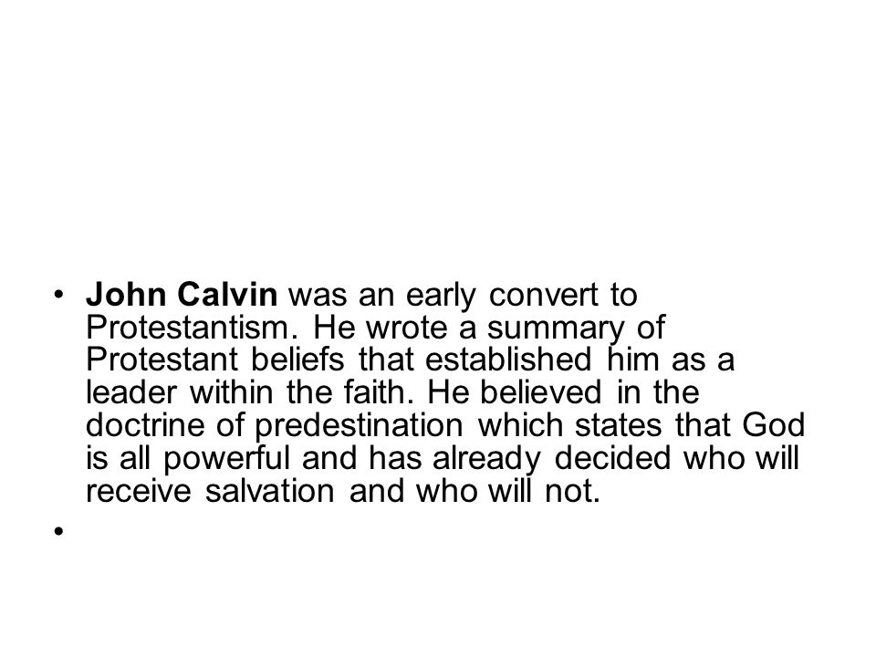 John Calvin was an early convert to Protestantism.