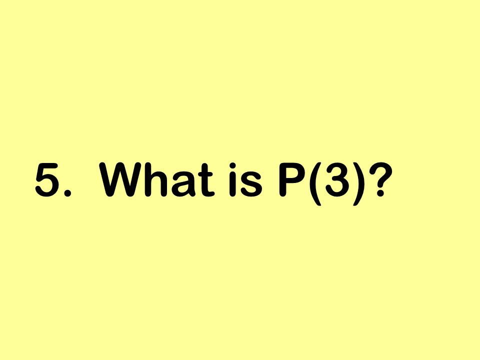 5. What is P(3)?