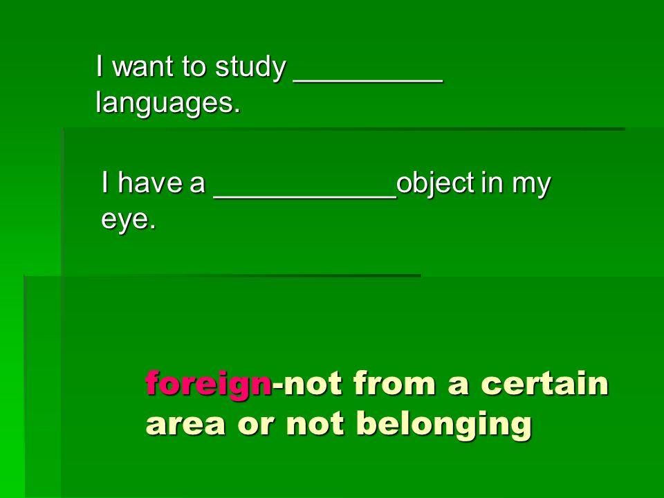 I want to study _________ languages.