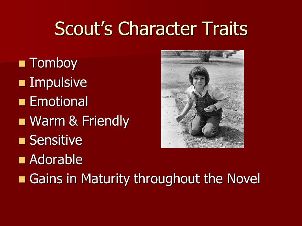 Scouts Character Traits Tomboy Tomboy Impulsive Impulsive Emotional Emotional Warm & Friendly Warm & Friendly Sensitive Sensitive Adorable Adorable Ga