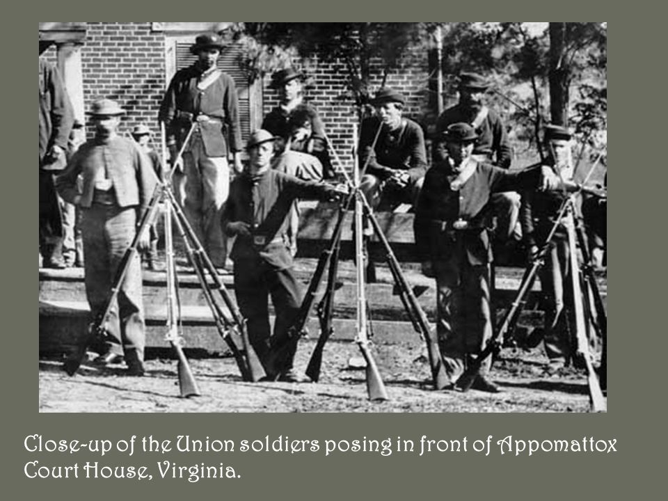 Close-up of the Union soldiers posing in front of Appomattox Court House, Virginia.