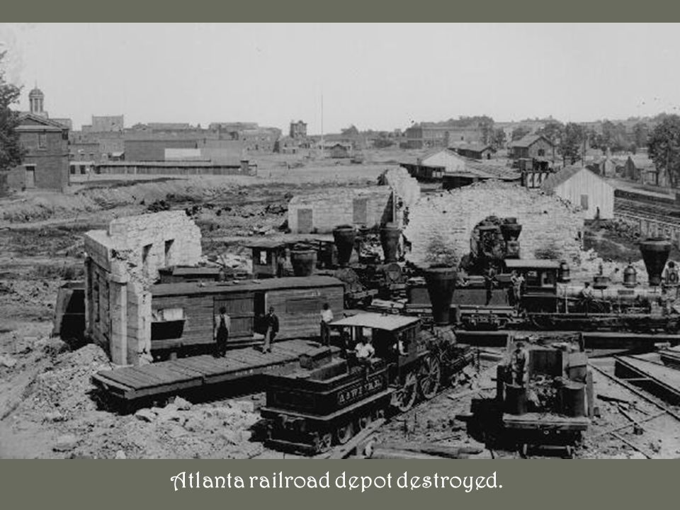 Atlanta railroad depot destroyed.