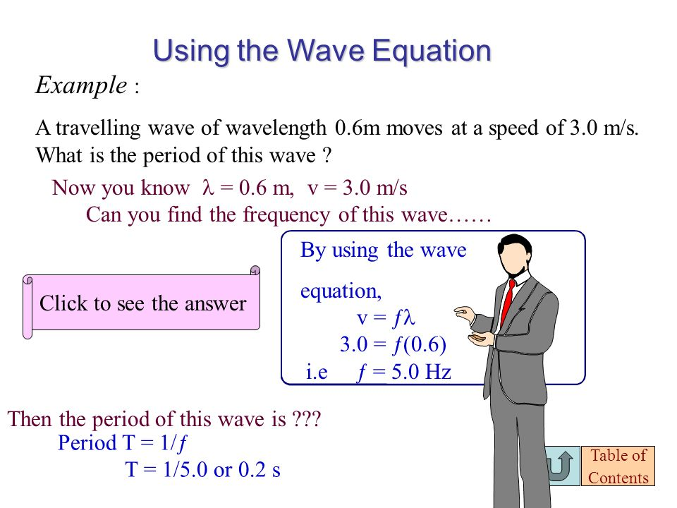 The Wave Equation The wave velocity is the displacement traveled by the wave in one second …….... The wave velocity (v) is related to frequency and wa
