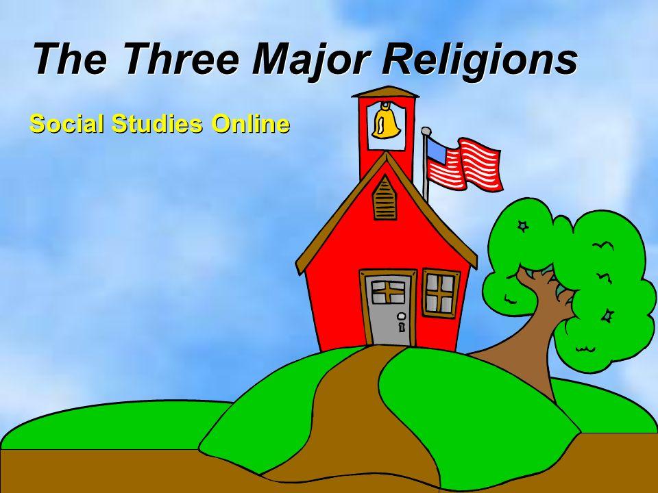 The Three Major Religions Social Studies Online