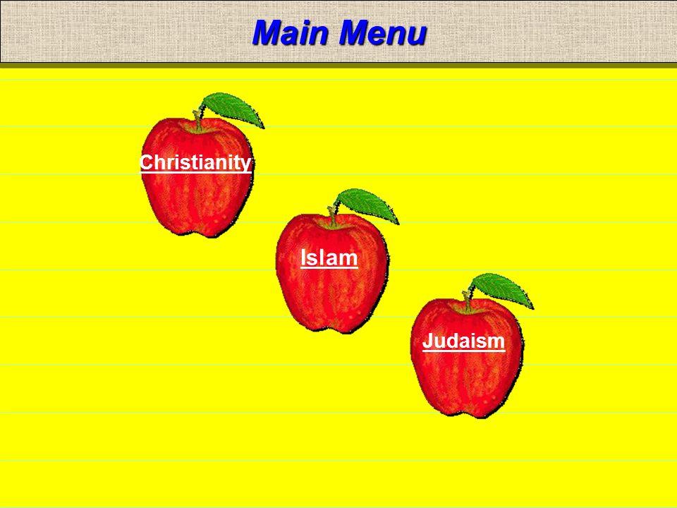 Main Menu Christianity Islam Judaism