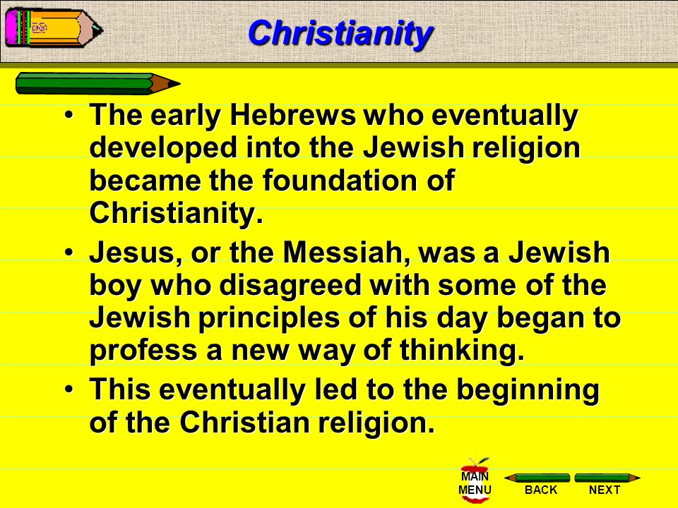 NEXTBACK MAIN MENUJudaism The Torah, the first five books of the Hebrew Bible, is the most important Jewish scripture.