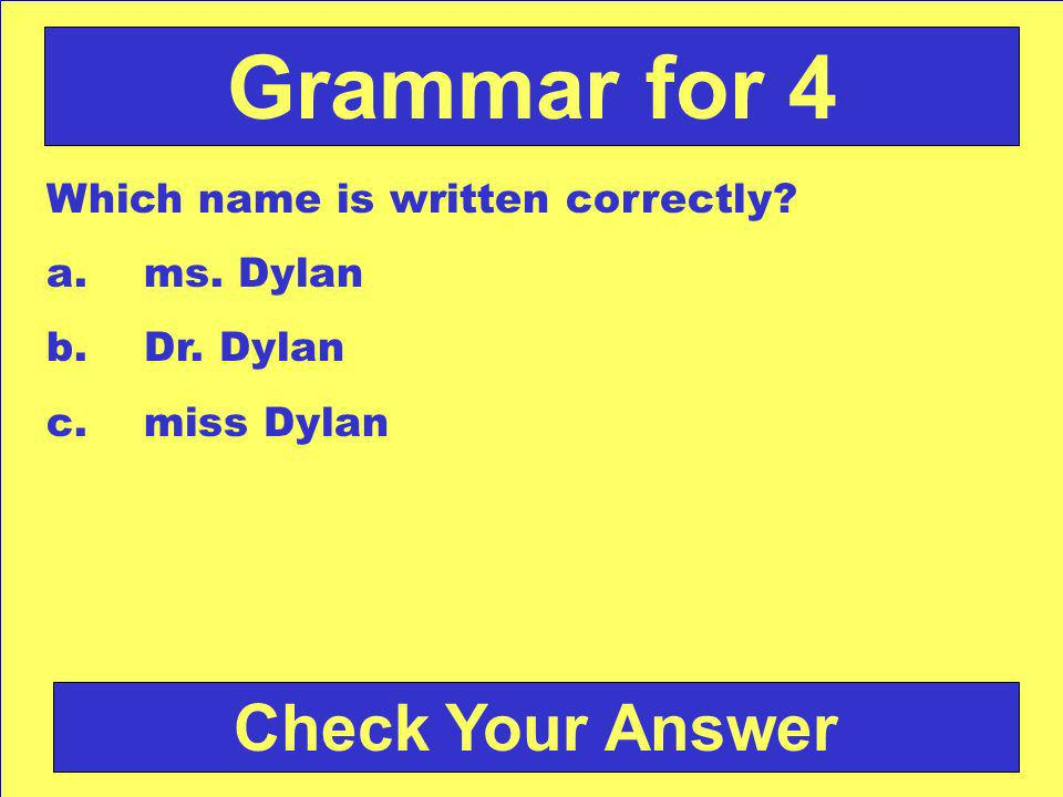 Answer: b. may Back to the Game Board Grammar for 3