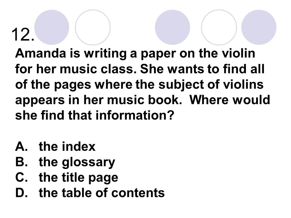 12. Amanda is writing a paper on the violin for her music class. She wants to find all of the pages where the subject of violins appears in her music