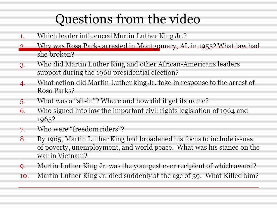 Questions from the video 1.Which leader influenced Martin Luther King Jr..