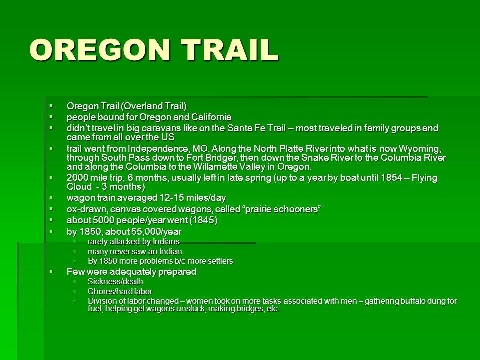 OREGON TRAIL Oregon Trail (Overland Trail) Oregon Trail (Overland Trail) people bound for Oregon and California people bound for Oregon and California