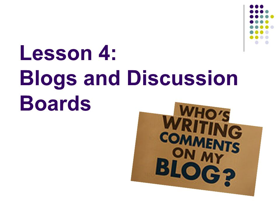 Lesson 4: Blogs and Discussion Boards