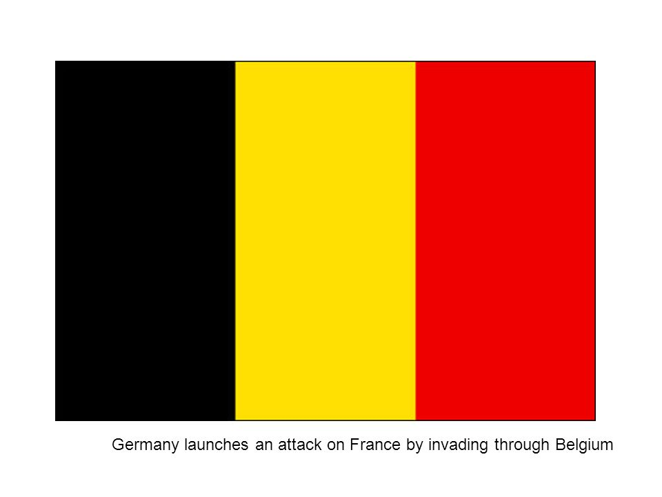 Germany launches an attack on France by invading through Belgium