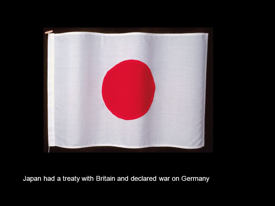 Japan had a treaty with Britain and declared war on Germany