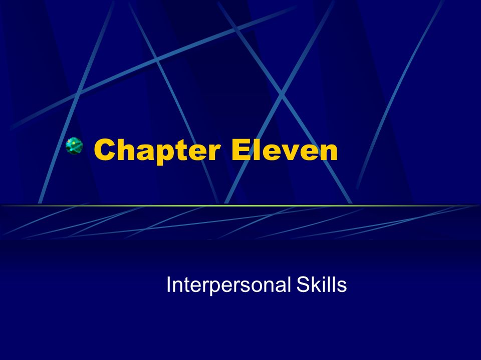 Chapter Eleven Interpersonal Skills