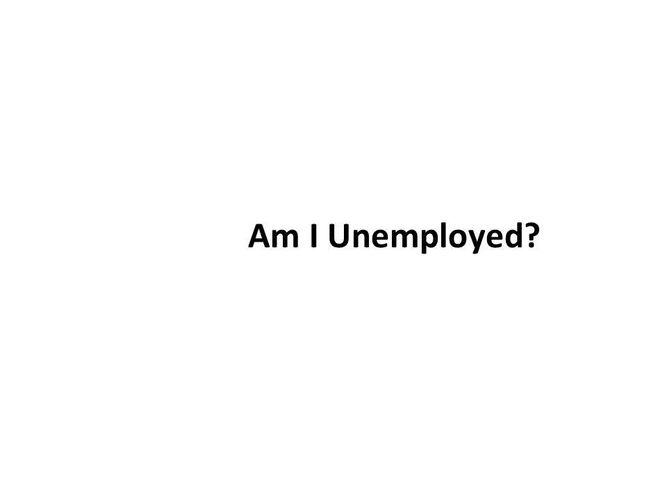 Am I Unemployed?