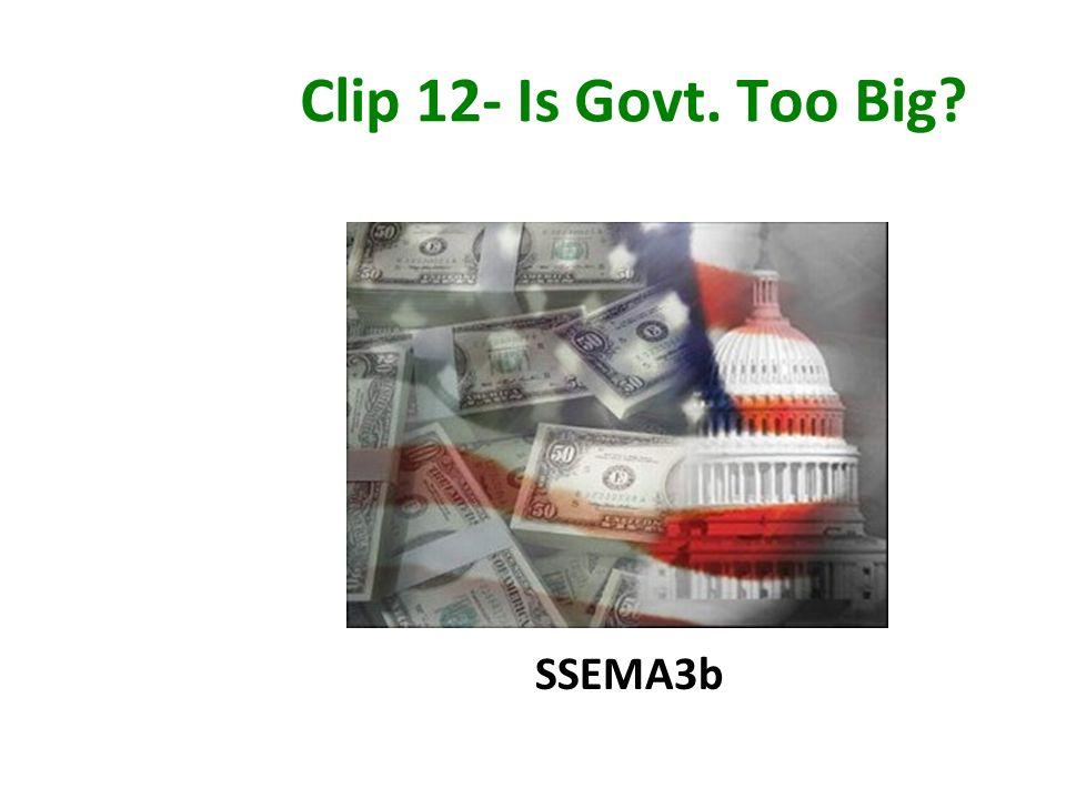 Clip 12- Is Govt. Too Big? SSEMA3b