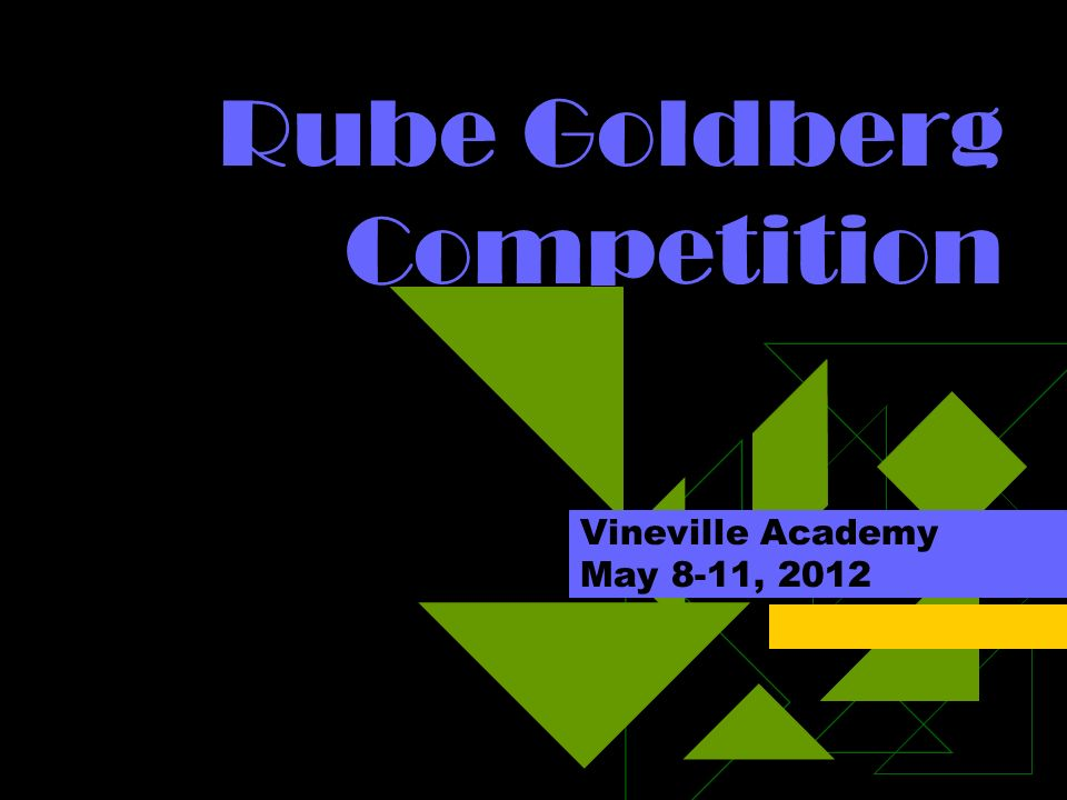 Rube Goldberg Competition Vineville Academy May 8-11, 2012