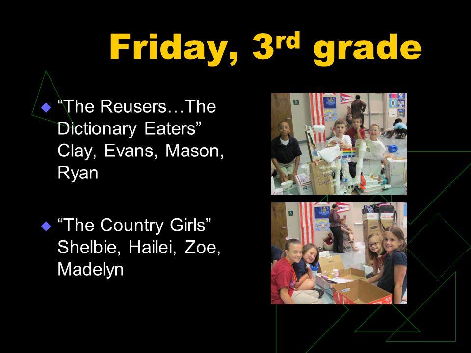 3 rd grade continued Creative Rednecks Connor, Peyton, Wyatt
