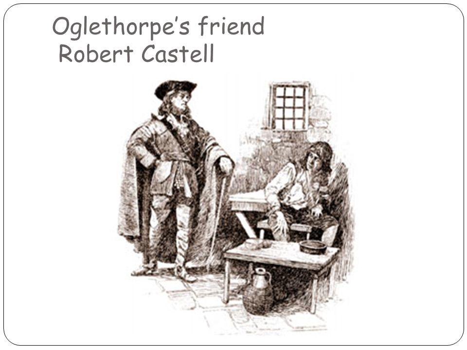 Oglethorpes friend Robert Castell