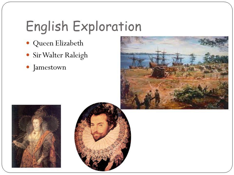 English Exploration Queen Elizabeth Sir Walter Raleigh Jamestown