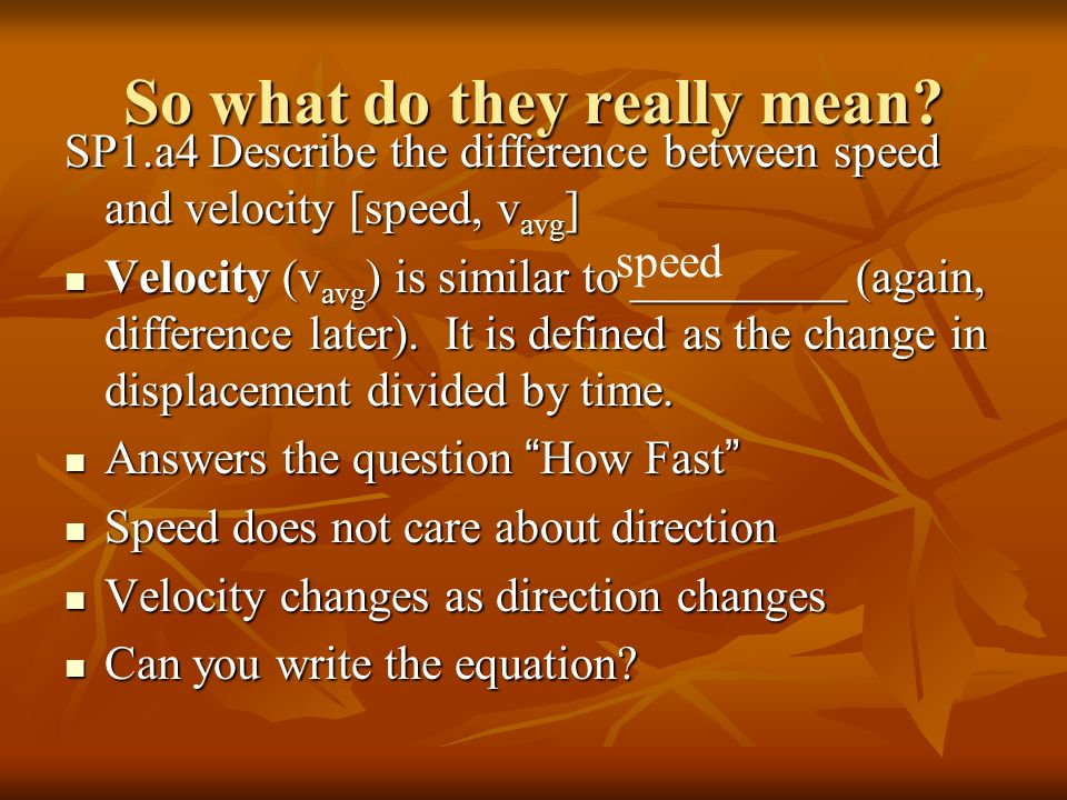 So what do they really mean.SP1.a3 Calculate the velocity of an object.