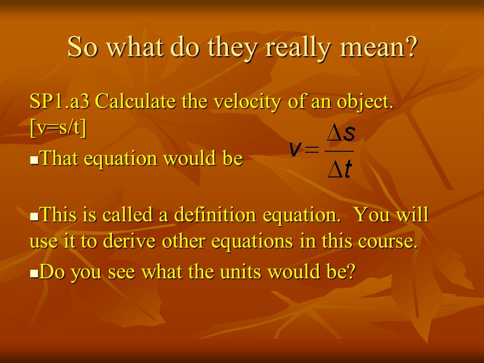 So what do they really mean.SP1.a6 Calculate the acceleration of an object.