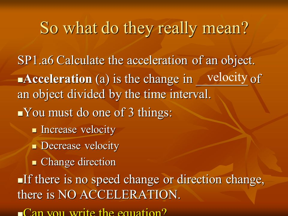 Looking Deeper at Acceleration Which table shows positive acceleration.
