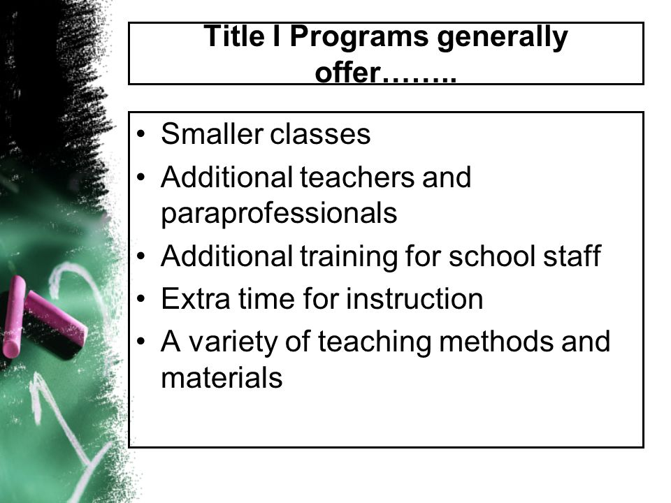 Connect with the School Review the Title I parent-school compact which states the goals and responsibilities of both parents and schools.