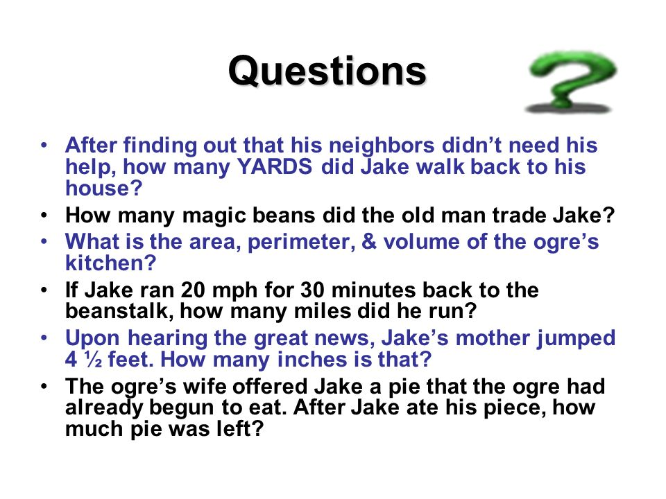 Questions After finding out that his neighbors didnt need his help, how many YARDS did Jake walk back to his house.